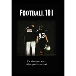 Football 101, It's What You Learn After You Know It All. by Casey Samson, 9781607461647.
