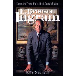 E. Bronson Ingram, Complete These Unfinished Tasks of Mine by Martha Rivers Ingram, 9781577362166.