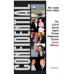 Confidential, The Life of Secret Agent Turned Hollywood Tycoon Arnon Milchan by Meir Doron, 9780615433813.