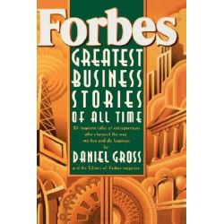 Forbes Greatest Business Stories of All Time, 20 Inspiring Tales of Entrepreneurs Who Changed the Way We Live and Do Business by Forbes Magazine Staff, 9780471143147.