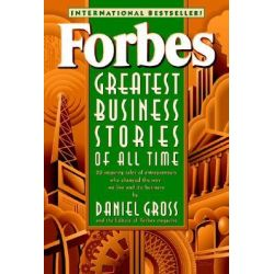 Forbes Greatest Business Stories of All Time, 20 Inspiring Tales of Entrepreneurs Who Changed the Way We Live and Do Business by Forbes Magazine Staff, 9780471196532.