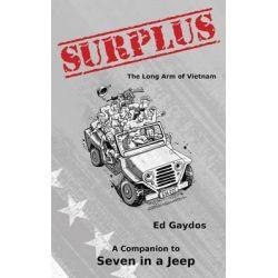 Surplus, The Long Arm of Vietnam by Ed Gaydos, 9780989173728.