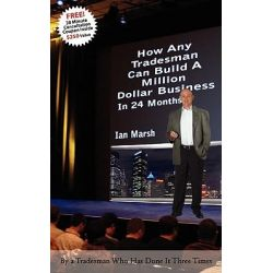 How Any Tradesman Can Build A Million Dollar Business In 24 Months by Ian Marsh, 9780978801038.