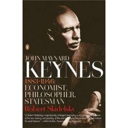 John Maynard Keynes: 1883-1946: Economist, Philosopher, Statesman, 1883-1946: Economist, Philosopher, Statesman by Robert Skidelsky, 9780143036159.
