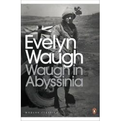 Waugh in Abyssinia by Evelyn Waugh, 9780141185057.