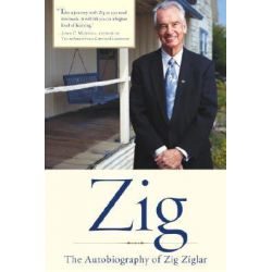 Zig, The Autobiography of Zig Ziglar by Zig Ziglar, 9780385502979.