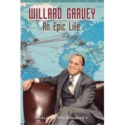 Willard Garvey, An Epic Life by Maura McEnaney, 9780988655614.