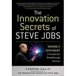The Innovation Secrets of Steve Jobs, Insanely Different Principles for Breakthrough Success by Carmine Gallo, 9780071748759.