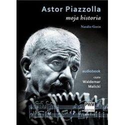 Astor Piazzolla. Moja historia - Natalio Gorin