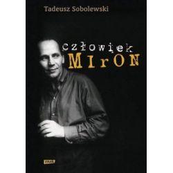 Człowiek Miron - Tadeusz Sobolewski