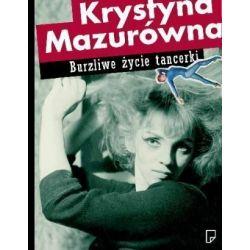Burzliwe Życie Tancerki - Krystyna Mazurówna