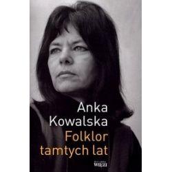 Folklor tamtych lat - Anka Kowalska