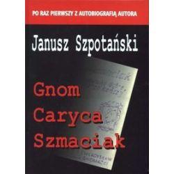 Gnom. Caryca. Szmaciak - Janusz Szpotański