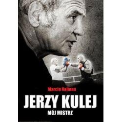 Jerzy Kulej. Mój mistrz - Marcin Najman