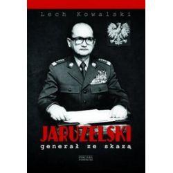 Jaruzelski. Generał ze skazą - Lech Kowalski