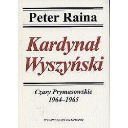 Kardynał Wyszyński - tom 5. Czasy prymasowskie - Peter Raina