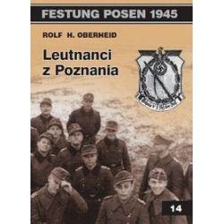 Festung Posen 1945, tom 14. Leutnanci z Poznania - Rolf H. Oberheid