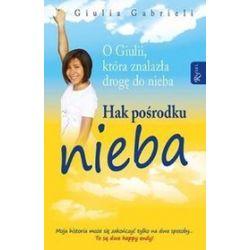 Hak pośrodku nieba O Juli, która znalazła drogę do nieba - Gabrieli Giulia