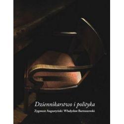Dziennikarstwo i polityka - Zygmunt Augustyński, Władysław Bartoszewski
