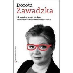 Jak zostałam nianią Polaków - Katarzyna Skrzydłowska-Kalukin, Dorota Zawadzka