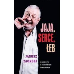Jaja, serce, łeb. Janusz Zaorski w rozmowie ze Stanisławem Zawiślińskim - Janusz Zaorski