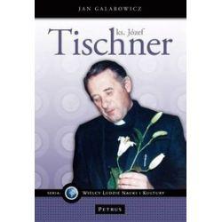 Ks. Józef Tischner - Jan Galarowicz