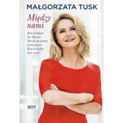 Między nami - Malgorzata Tusk