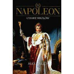 Napoleon - tom 3. Cesarz królów - Max Gallo