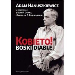 Kobieto! Boski diable - Adam Hanuszkiewicz