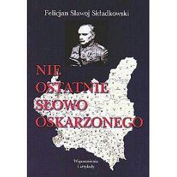 Nie ostatnie słowo oskarżonego - Sławoj Składkowski Felicjan