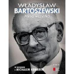 Mimo wszystko - Władysław Bartoszewski, Michał Komar