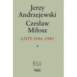 Listy 1944-1981 - Jerzy Andrzejewski, Czesław Miłosz