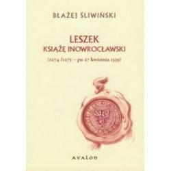 Leszek Książę Inowrocławski 1274/1275 - po 27 kwietnia 1339 - Błażej Śliwiński