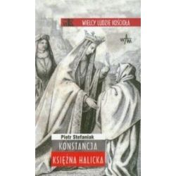 Konstancja Księżna Halicka - Piotr Stefaniak