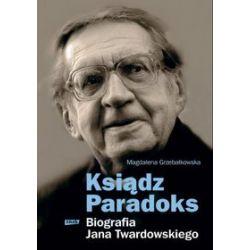 Ksiądz Paradoks - Biografia Jana Twardowskiego - Magdalena Grzebałkowska