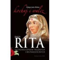Święta Rita patronka spraw trudnych i beznadziejnych - Małgorzata Bilska