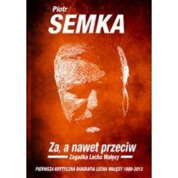 Za a nawet przeciw - Piotr Semka