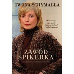 Zawód spikerka - Iwona Schymalla