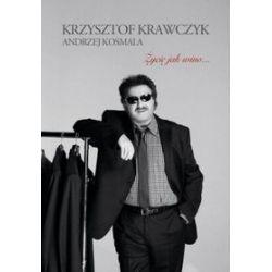 Życie jak wino - Andrzej Kosmala, Krzysztof Krawczyk