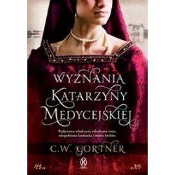 Wyznania Katarzyny Medycejskiej - wydanie kieszonkowe - C.W. Gortner