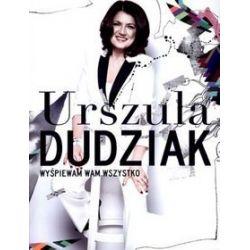 Wyśpiewam Wam wszystko - książka audio na CD - Urszula Dudziak