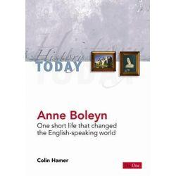 Anne Boleyn, One Short Life That Changed the English-Speaking World by Colin Hamer, 9781846250835.