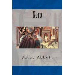 Nero by Jacob Abbott, 9781500438661.