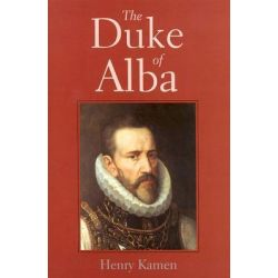 The Duke of Alba by Henry Kamen, 9780300102833.