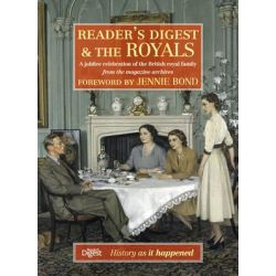 Reader's Digest and the Royals, A Jubilee Celebration of the British Royal Family by Reader's Digest, 9781780201009.