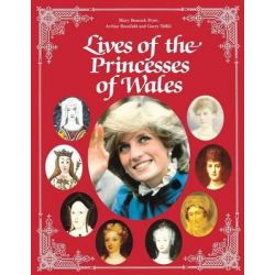 Lives of the Princesses of Wales by Mary Beacock Fryer, 9780919670693.