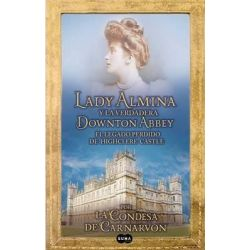 Lady Almina y La Verdadera Downtown Abbey (Lady Almina and the Real Downton Abbey) by Lady Fiona Carnarvon, 9788483653050.