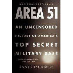 Area 51, An Uncensored History of America's Top Secret Military Base by Annie Jacobsen, 9780316202305.