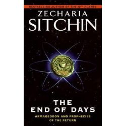 End of Days, Armageddon and Prophecies of the Return by Zecharia Sitchin, 9780061239212.