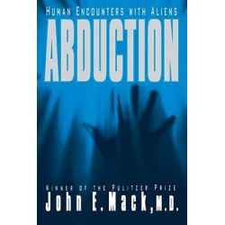 Abduction Human Encounters with Aliens, Human Encounters with Aliens by John E Mack, 9781416575801.